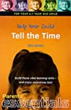 Help Your Child Tell the Time: For Your 5-7 Year Old Child (Parents' essentials)