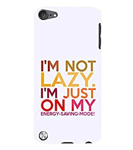 Iam Not A Lazy 3D Hard Polycarbonate Designer Back Case Cover for Apple iPod Touch 5