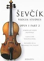 Sevcik Violin Studies, Opus 1 Part 2: School of Violin Technique/Schule Der Violintechnik/Methode de La Technique Du Violon