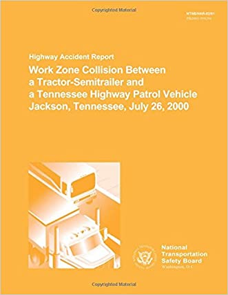 Highway Accident Report: Work Zone Collision Between a Tractor-Semitrailer and a Tennesee Highway Patrol Vehnicle Jackson, Tennessee, July 26, 2000