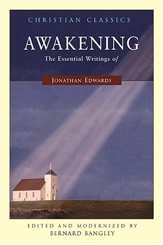 Awakening: The Essential Writings Of Jonathan Edwards (Living Library), Jonathan Edwards, Bernard Bangley