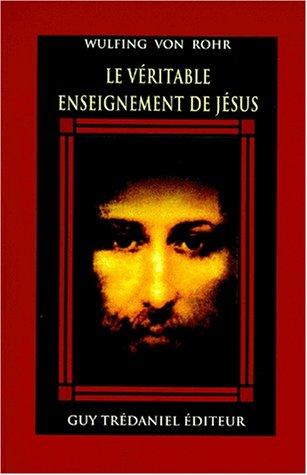 Le Véritable Enseignement de Jésus : Le message caché de la Bible