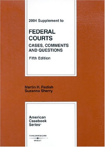 2004 Supplement to Federal Courts, Cases, Comments and Questions, Fifth Edition (American Casebook)