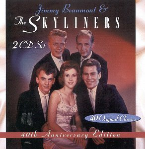 Skyliners - Jimmy Beaumont & The Skyliners: 40th Anniversary Edition - Zortam Music