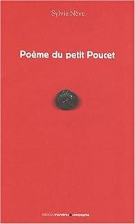 Poème Du Petit Poucet Sylvie Nève Babelio