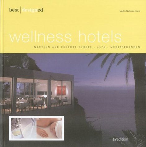 best designed wellness hotels Western and Central Europe, Alps, and Mediterranean