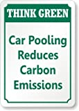 Car Pooling Reduces Carbon Emissions, Aluminum (Recycled) Sign, 18