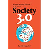 Hoff, van den, Ronald: Society 3.0: Mastering the Global Transition on Our Way to