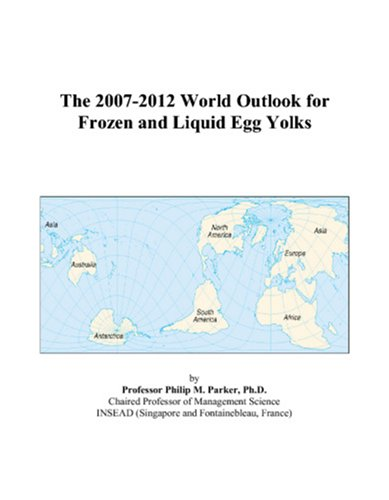 The 2007-2012 World Outlook for Frozen and Liquid Egg Yolks