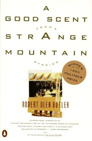 A Good Scent from a Strange Mountain, Robert Olen Butler