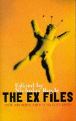 The Ex Files: New Stories Aboutt Old Flames
