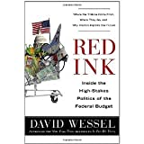 Red Ink: Inside the High-Stakes Politics of the Federal Budget [Hardcover] [2012] First Edition Ed  David Wessel