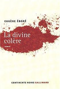 La Divine col�re par Ebod�