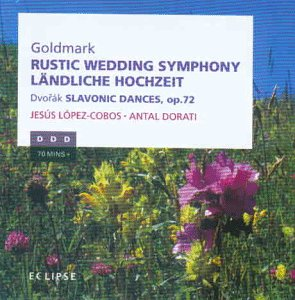 Goldmark - Rustic Wedding Symphony; Dvorak - Slavonic Dances, Op 72 from Decca Eclipse
