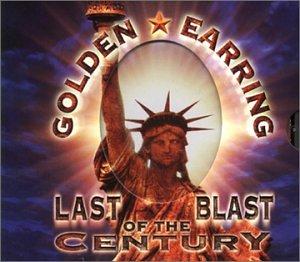 Golden Earring - Last Blast Of The Century - Zortam Music