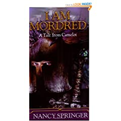 I Am Mordred: A Tale of Camelot by Nancy Springer