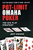 Pot-Limit Omaha Poker: The Big Play Strategy   [POT LIMIT OMAHA POKER] [Paperback]