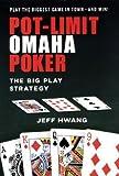 Pot-Limit Omaha Poker: The Big Play Strategy [POT LIMIT OMAHA POKER] [Paperback]