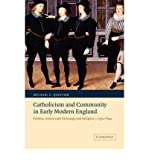 img - for [(Catholicism and Community in Early Modern England: Politics, Aristocratic Patronage and Religion, C. 1550 - 1640 )] [Author: Michael C. Questier] [Jul-2008] book / textbook / text book