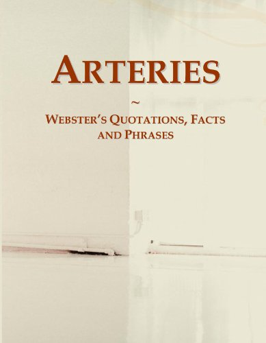 Arteries: Webster's Quotations, Facts and Phrases