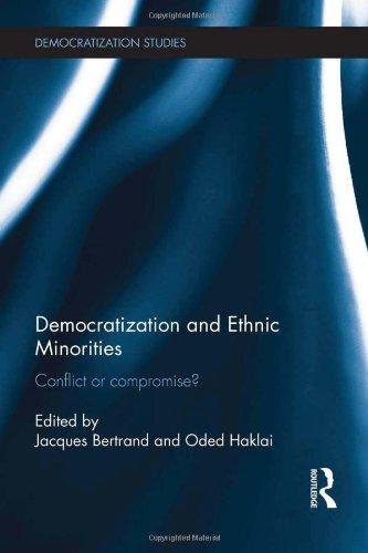 Democratization and Ethnic Minorities: Conflict or compromise? (Democratization Studies)