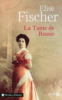 La tante de Russie : roman