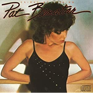 Amazon.com: Crimes of Passion: Pat Benatar: Music