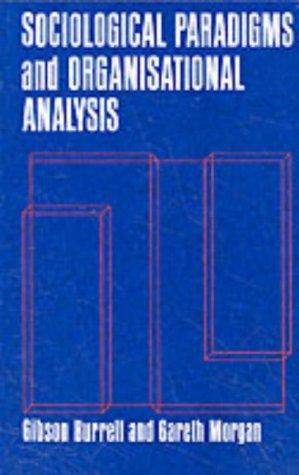 Sociological Paradigms and Organizational Analysis:...