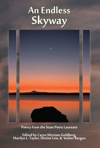 An Endless Skyway: Poetry from the State Poets Laureate, Caryn Mirriam-Goldberg, Marilyn L. Taylor, Denise Low, Walter Bargen (editors)