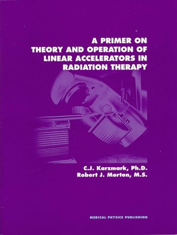 A Primer on Theory and Operation of Linear Accelerators in Radiation Therapy