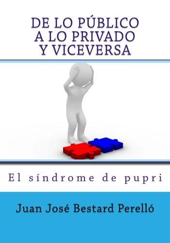 De lo público a lo privado y viceversa: El síndrome de pupri