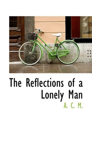 The Reflections of a Lonely Man
