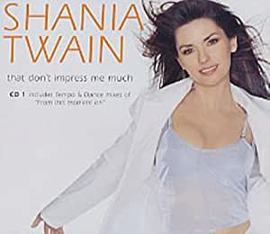 Shania Twain That Don T Impress Me Much Pt 1 Amazon