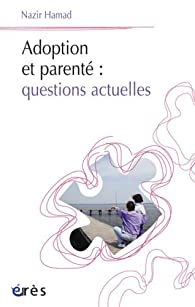 Adoption et parent� : questions actuelles par Nazir Hamad