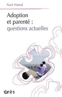 Adoption et parent� : questions actuelles par Hamad