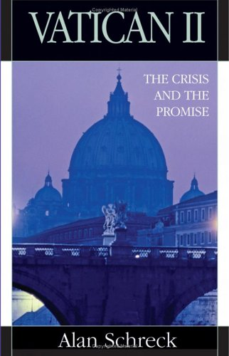 Vatican II: The Crisis and the Promise, ALAN SCHRECK