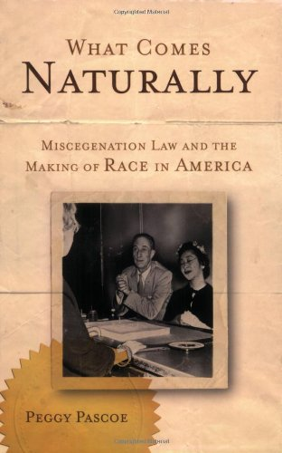 What Comes Naturally: Miscegenation Law and the Making of...