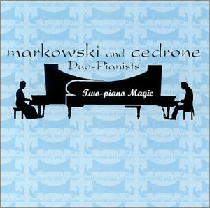 Two-Piano Magic / Markowski and Cedrone, Duo-Pianists