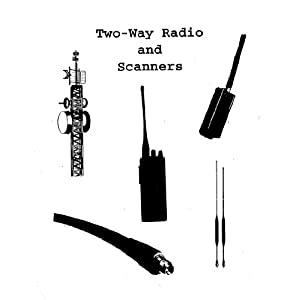 Two Way Radios and Scanners: A Pocket Reference