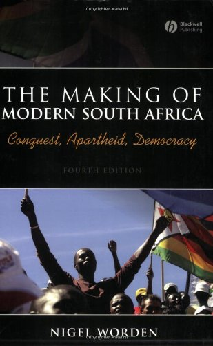 The Making of Modern South Africa: Conquest, Apartheid,...