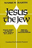 Jesus the Jew: What does it mean that Jesus is a Jew? Israel and the Palestinians (1597523518) by Barth, Markus