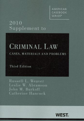 Criminal Law: Cases, Materials and Problems, 3d, 2010 Supplement
