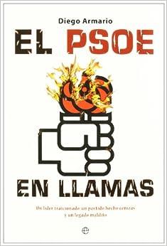 El PSOE en llamas: Diego Armario: 9788499701059: Amazon.com: Books