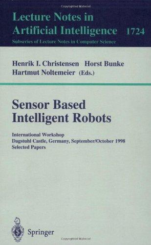 Sensor Based Intelligent Robots: International Workshop Dagstuhl Castle, Germany, September 28 - October 2, 1998 Selected Papers