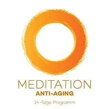Meditation Anti-Aging: 14-Tage Programm Hörbuch von Kim Fleckenstein Gesprochen von: Kim Fleckenstein