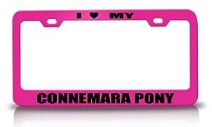 I LOVE MY CONNEMARA PONY Horses Steel Metal License Plate Frame Tag Holder Pink