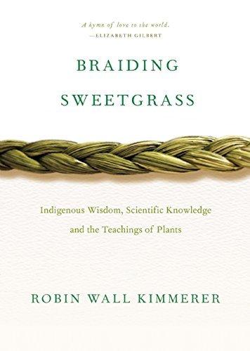 Robin Wall Kimmerer - Braiding Sweetgrass