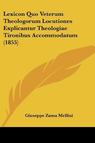 Lexicon Quo Veterum Theologorum Locutiones Explicantur Theol