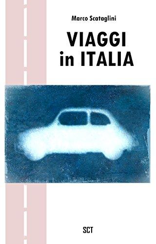 Viaggi in Italia Da Nord a Sud alla scoperta del Bel Paese PDF