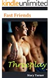 Fast Friends: Threeplay